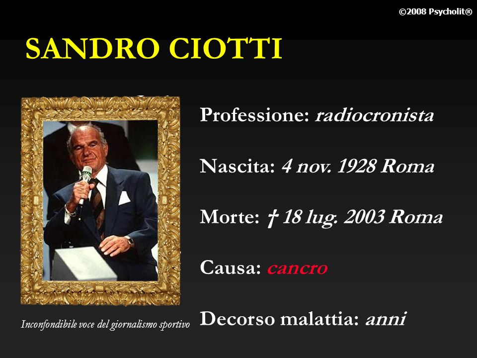 SANDRO CIOTTI Professione: radiocronista Nascita: 4 nov. 1928 Roma