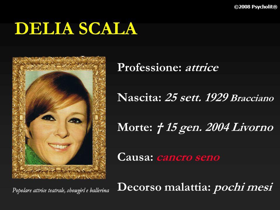 DELIA SCALA Professione: attrice Nascita: 25 sett. 1929 Bracciano