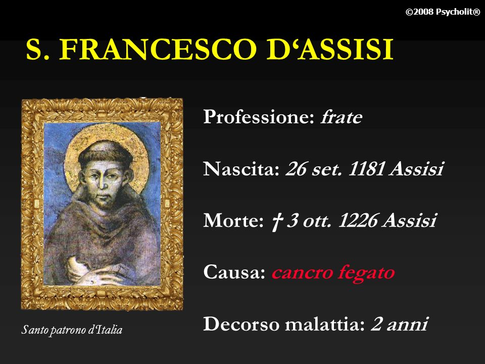 S. FRANCESCO D'ASSISI Professione: frate Nascita: 26 set Assisi