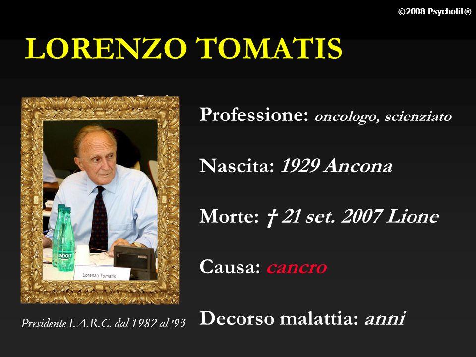 LORENZO TOMATIS Professione: oncologo, scienziato Nascita: 1929 Ancona