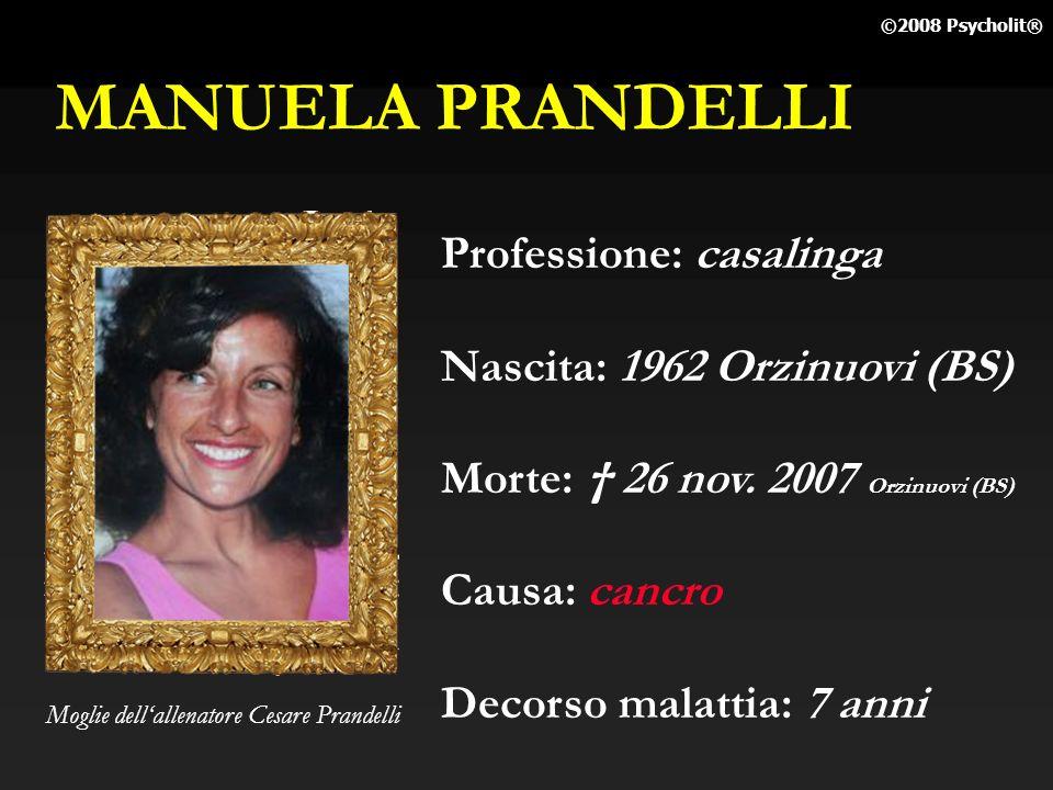 MANUELA PRANDELLI Professione: casalinga Nascita: 1962 Orzinuovi (BS)