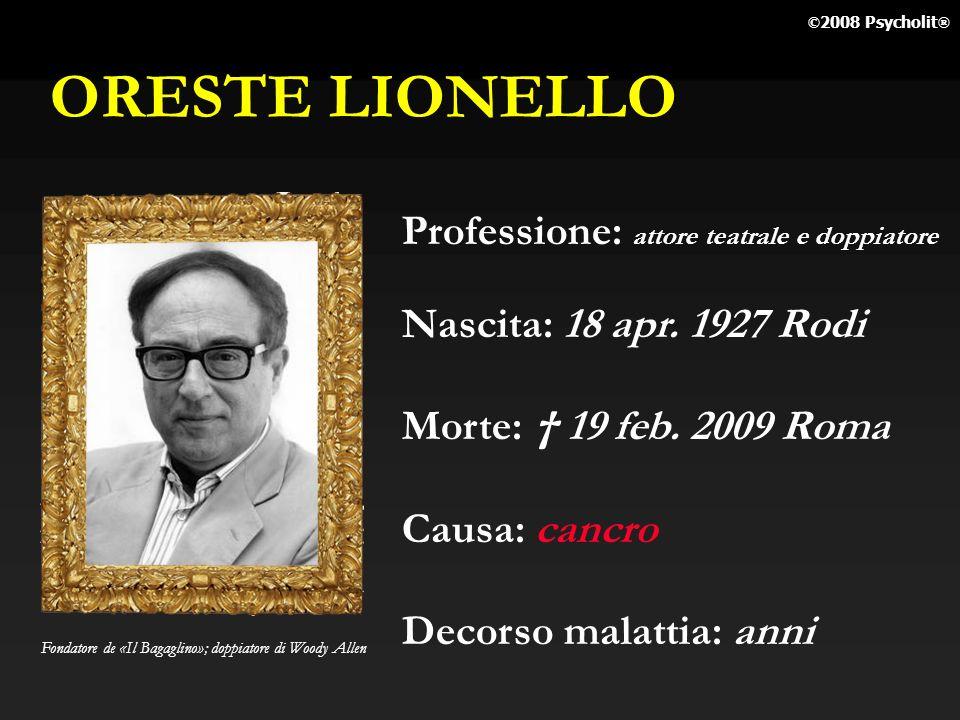 ORESTE LIONELLO Professione: attore teatrale e doppiatore