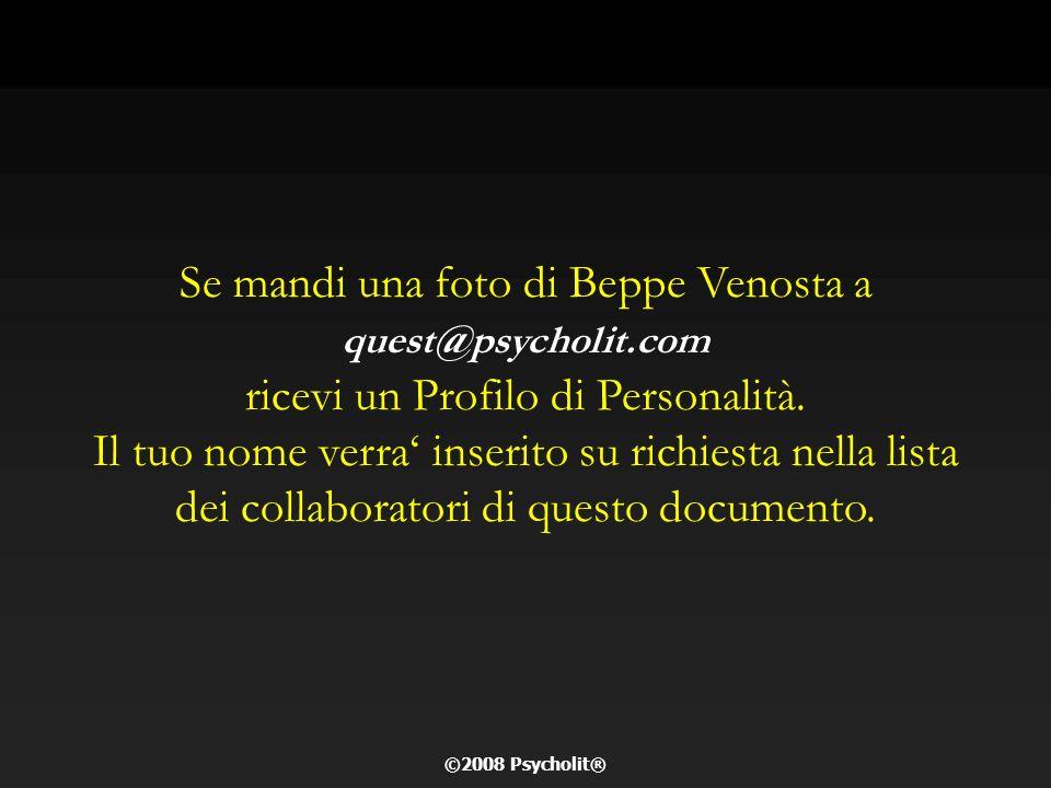 Se mandi una foto di Beppe Venosta a quest@psycholit.com