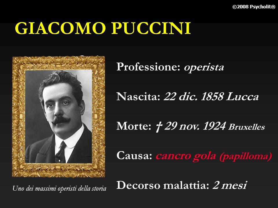 GIACOMO PUCCINI Professione: operista Nascita: 22 dic. 1858 Lucca