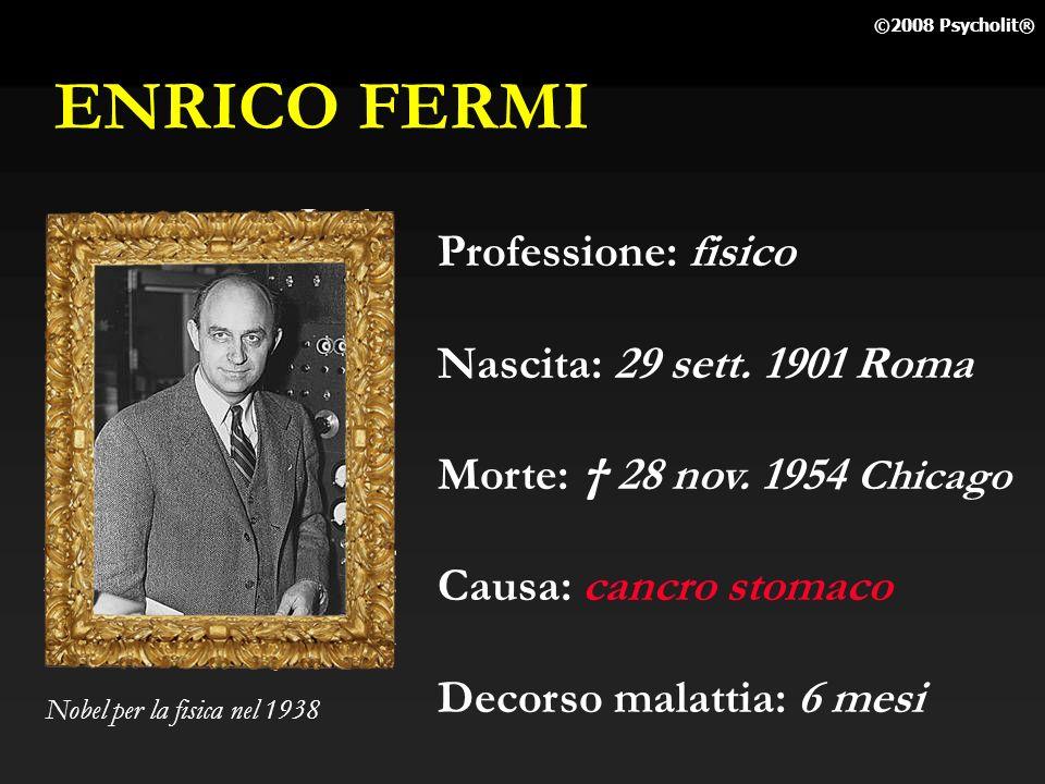 ENRICO FERMI Professione: fisico Nascita: 29 sett. 1901 Roma