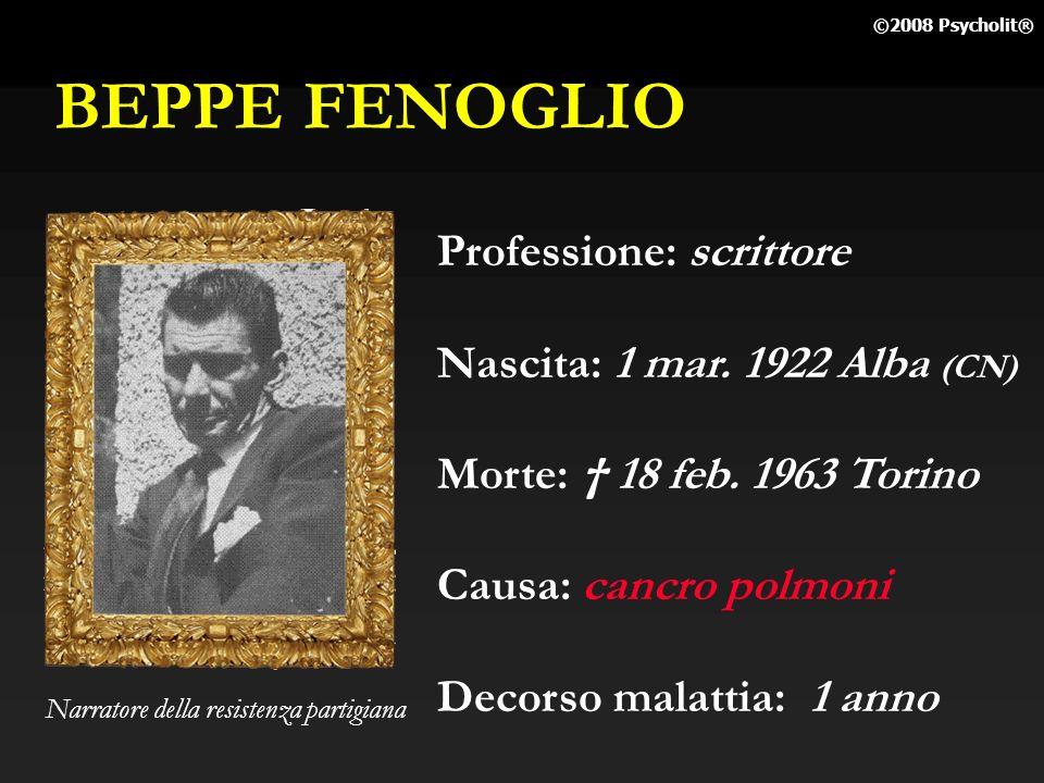 BEPPE FENOGLIO Professione: scrittore Nascita: 1 mar. 1922 Alba (CN)