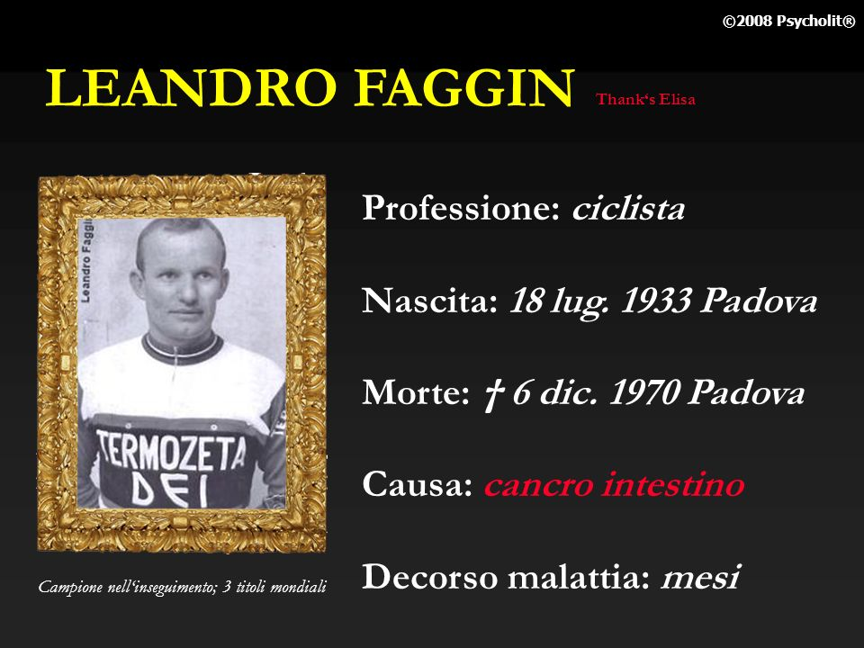 LEANDRO FAGGIN Professione: ciclista Nascita: 18 lug. 1933 Padova