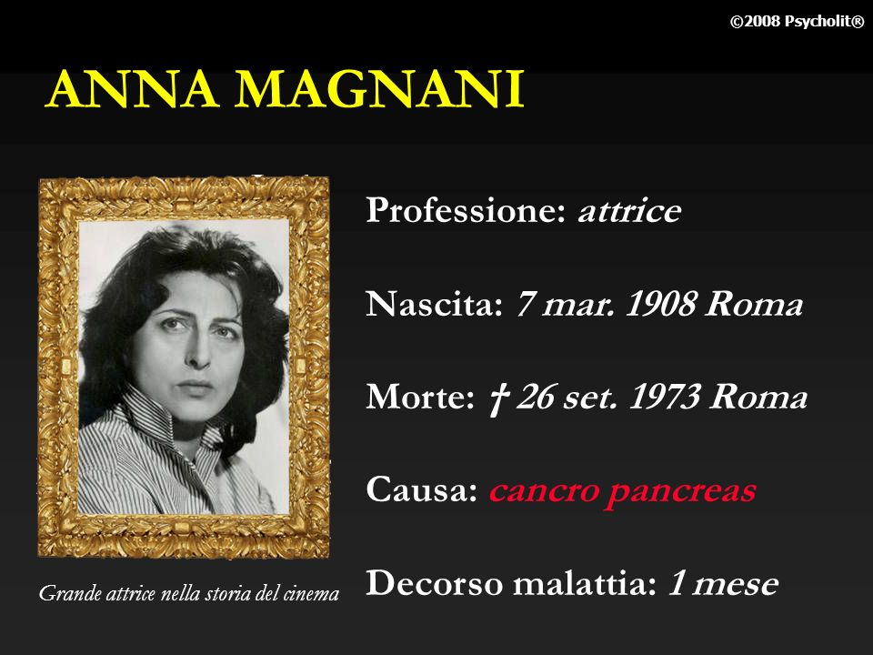 ANNA MAGNANI Professione: attrice Nascita: 7 mar. 1908 Roma