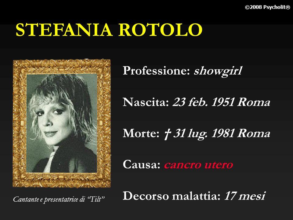 STEFANIA ROTOLO Professione: showgirl Nascita: 23 feb. 1951 Roma