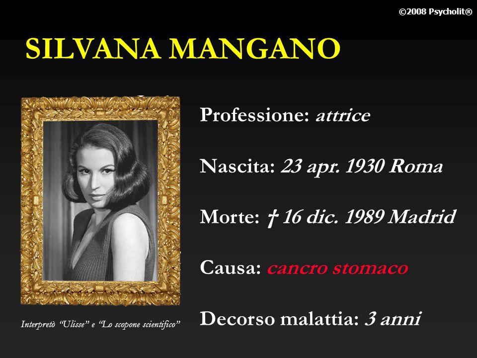 SILVANA MANGANO Professione: attrice Nascita: 23 apr. 1930 Roma