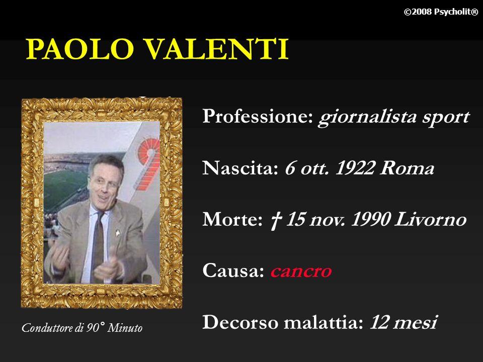 PAOLO VALENTI Professione: giornalista sport Nascita: 6 ott. 1922 Roma