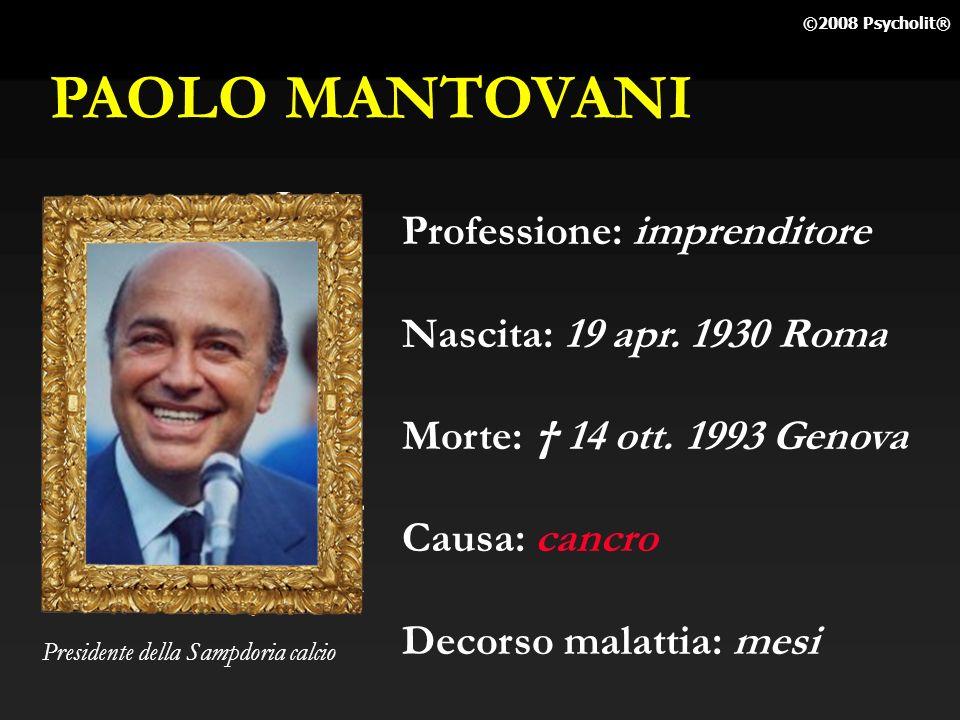 PAOLO MANTOVANI Professione: imprenditore Nascita: 19 apr. 1930 Roma