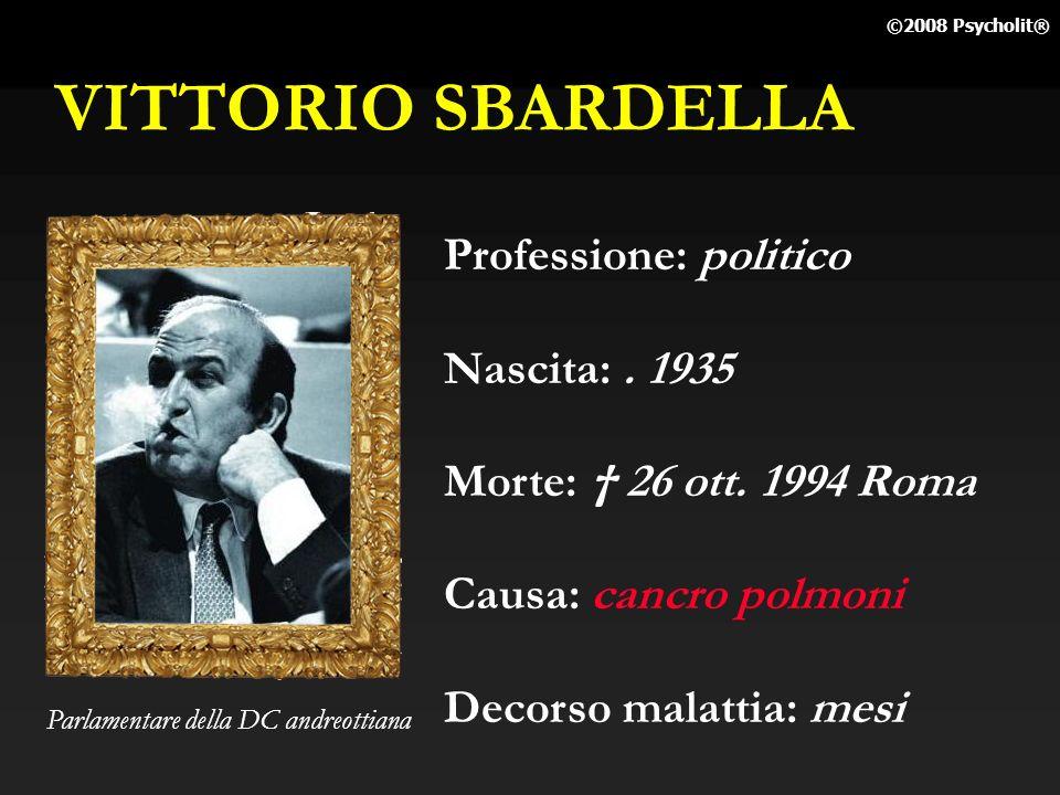 VITTORIO SBARDELLA Professione: politico Nascita: . 1935