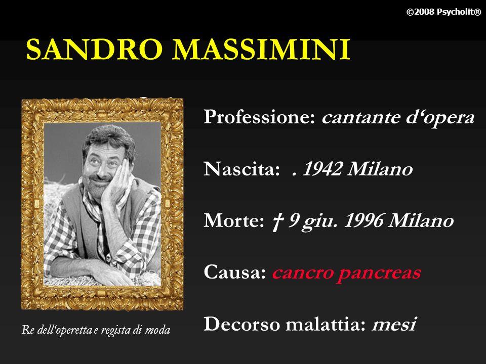 SANDRO MASSIMINI Professione: cantante d'opera Nascita: . 1942 Milano