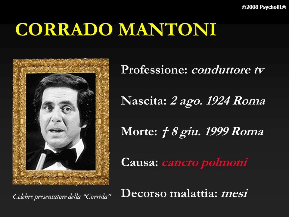 CORRADO MANTONI Professione: conduttore tv Nascita: 2 ago. 1924 Roma