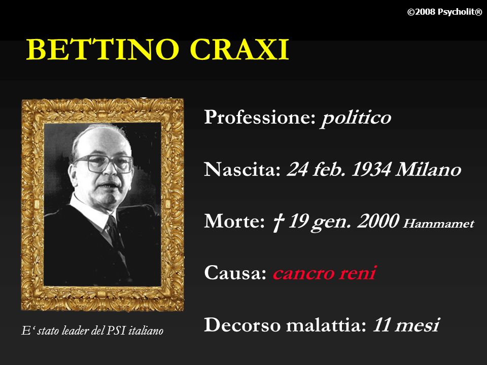 BETTINO CRAXI Professione: politico Nascita: 24 feb. 1934 Milano