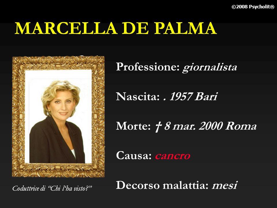 MARCELLA DE PALMA Professione: giornalista Nascita: . 1957 Bari