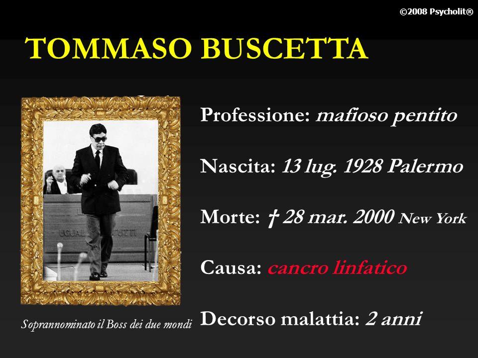 TOMMASO BUSCETTA Professione: mafioso pentito