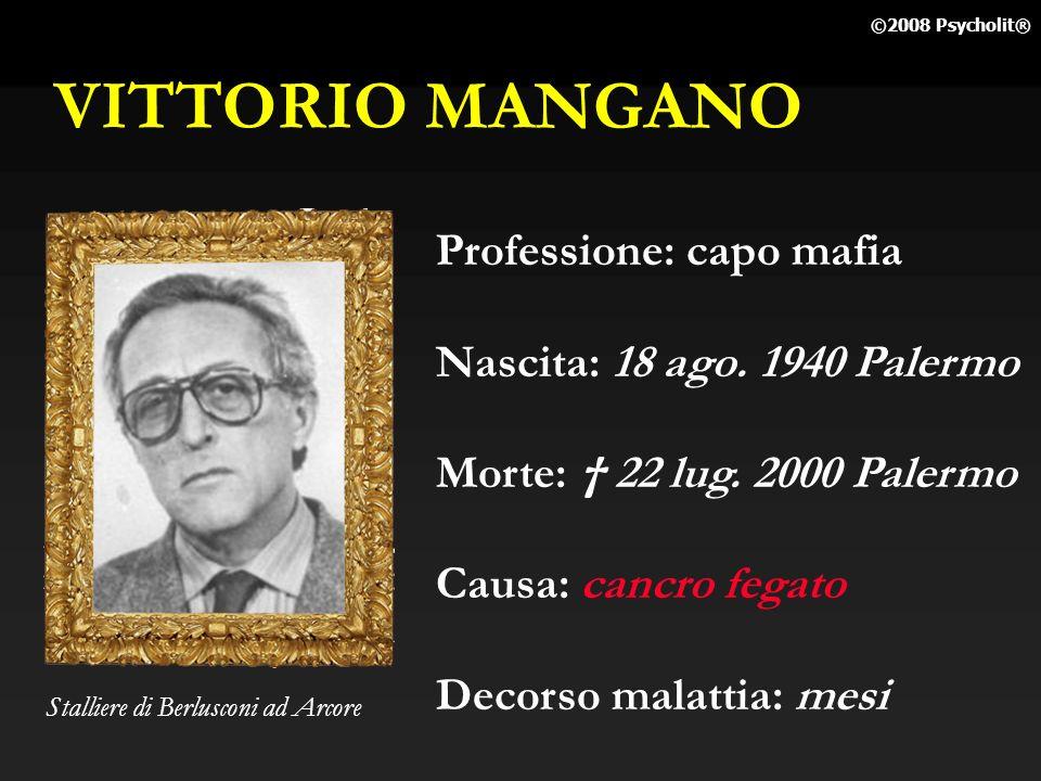 VITTORIO MANGANO Professione: capo mafia Nascita: 18 ago. 1940 Palermo