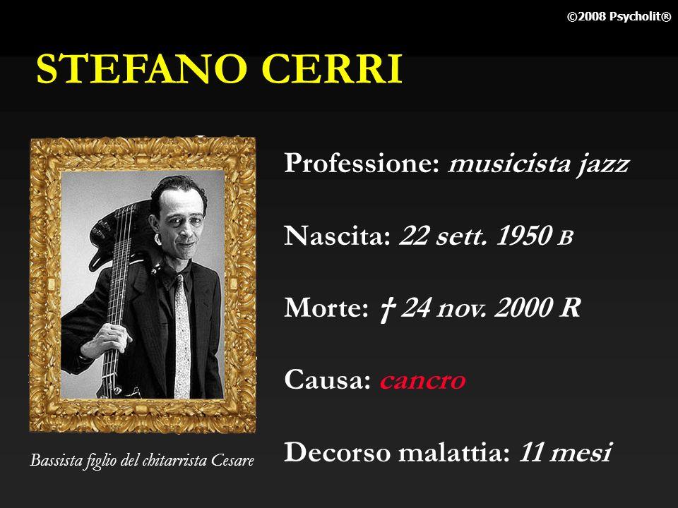 STEFANO CERRI Professione: musicista jazz Nascita: 22 sett. 1950 B
