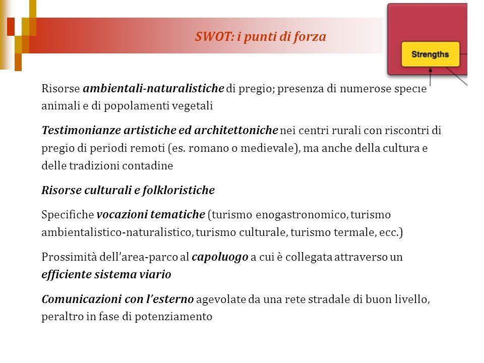 SWOT: i punti di forza Risorse ambientali-naturalistiche di pregio; presenza di numerose specie animali e di popolamenti vegetali.