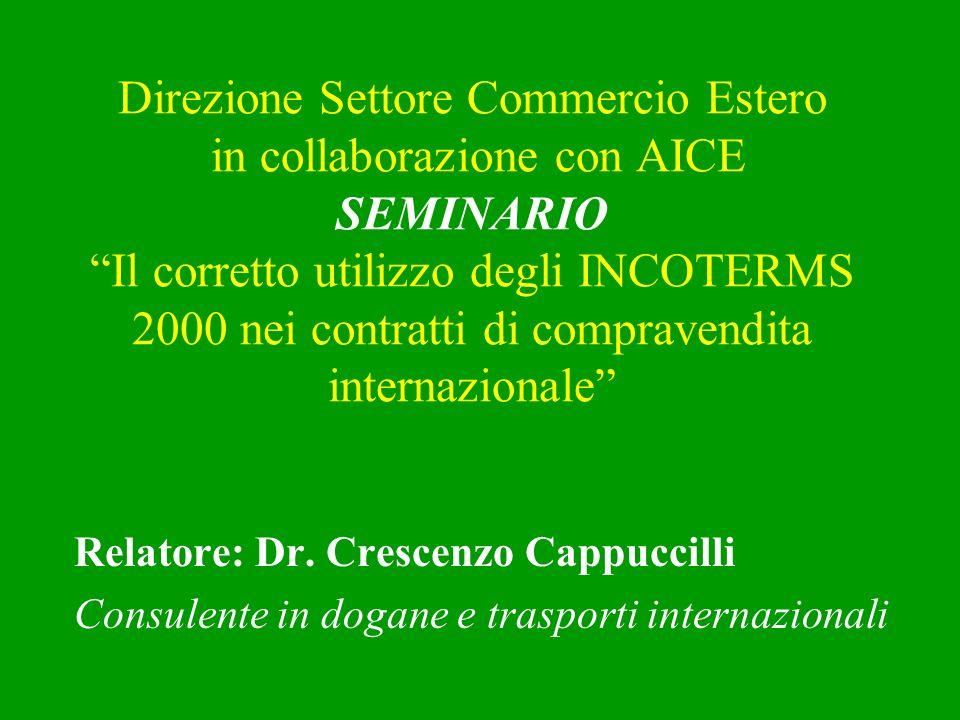 Direzione Settore Commercio Estero in collaborazione con AICE SEMINARIO Il corretto utilizzo degli INCOTERMS 2000 nei contratti di compravendita internazionale