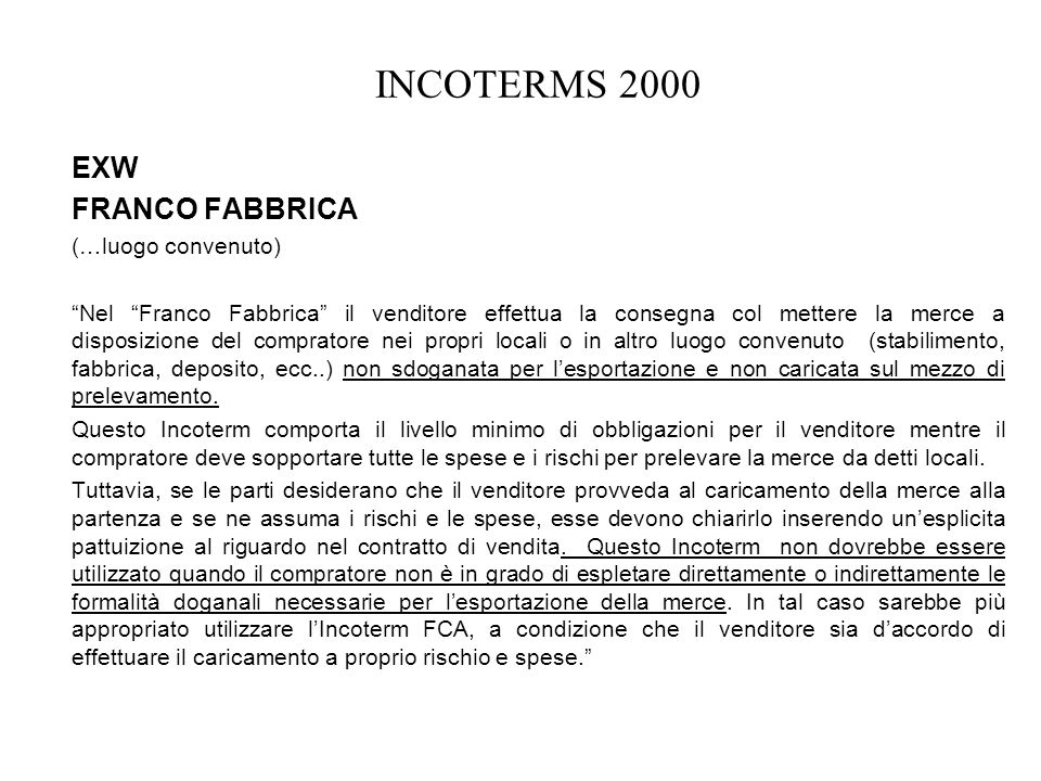INCOTERMS 2000 EXW FRANCO FABBRICA (…luogo convenuto)