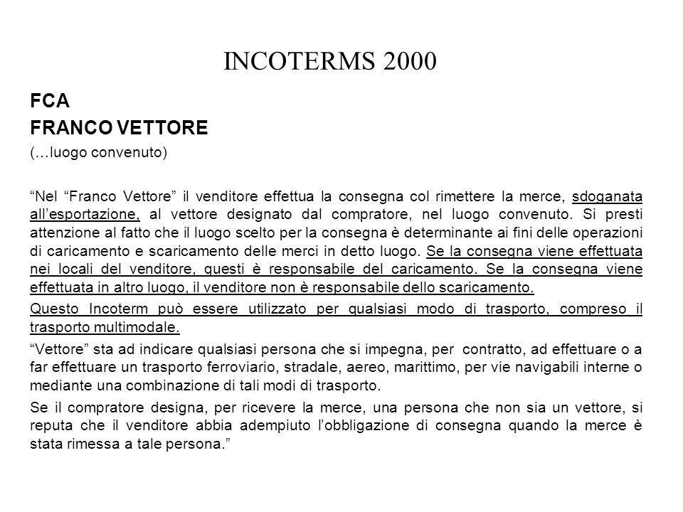 INCOTERMS 2000 FCA FRANCO VETTORE (…luogo convenuto)