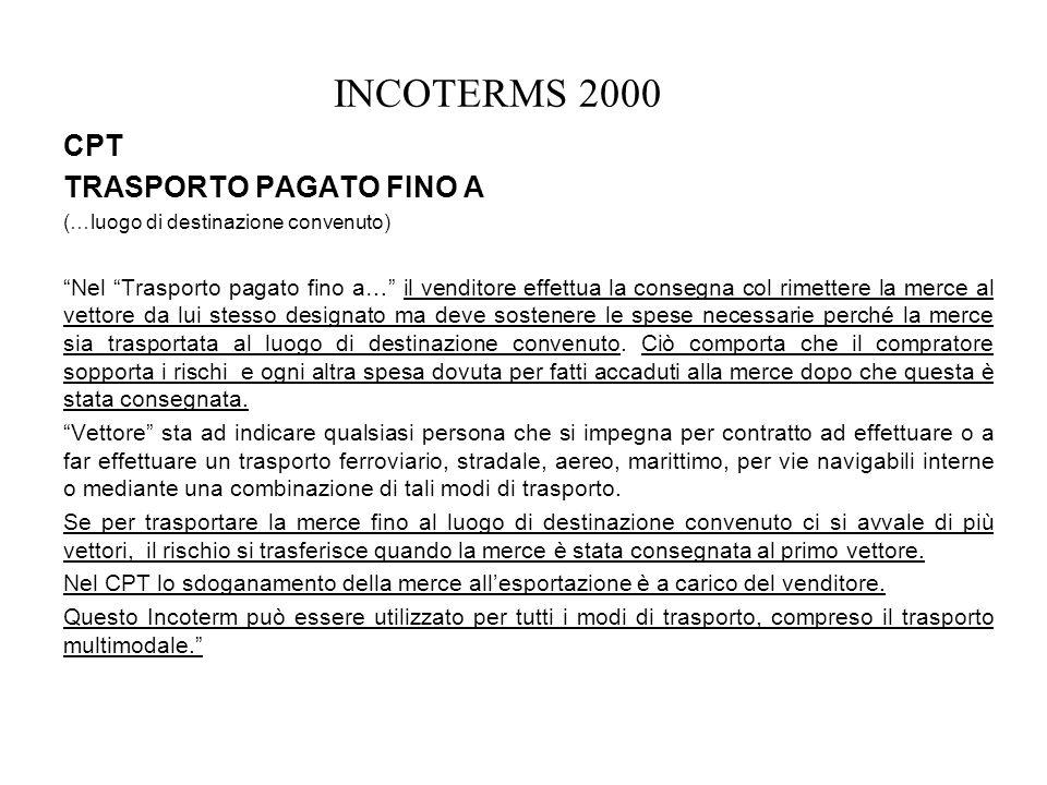 INCOTERMS 2000 CPT TRASPORTO PAGATO FINO A
