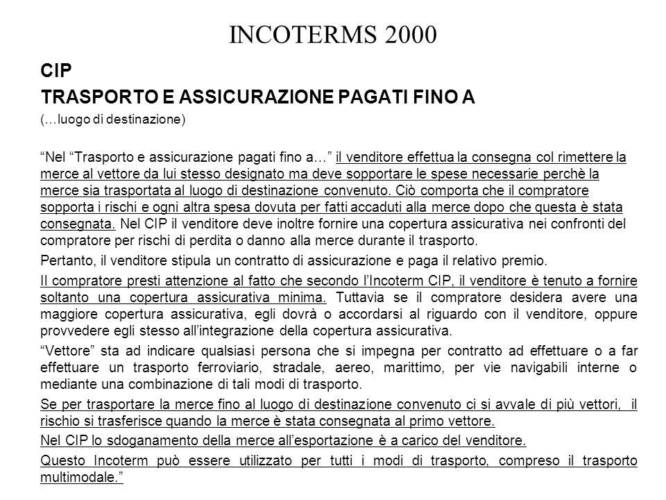 INCOTERMS 2000 CIP TRASPORTO E ASSICURAZIONE PAGATI FINO A