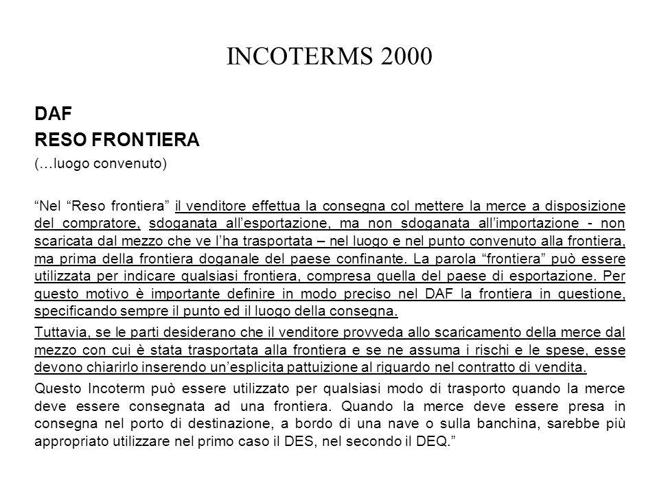 INCOTERMS 2000 DAF RESO FRONTIERA (…luogo convenuto)