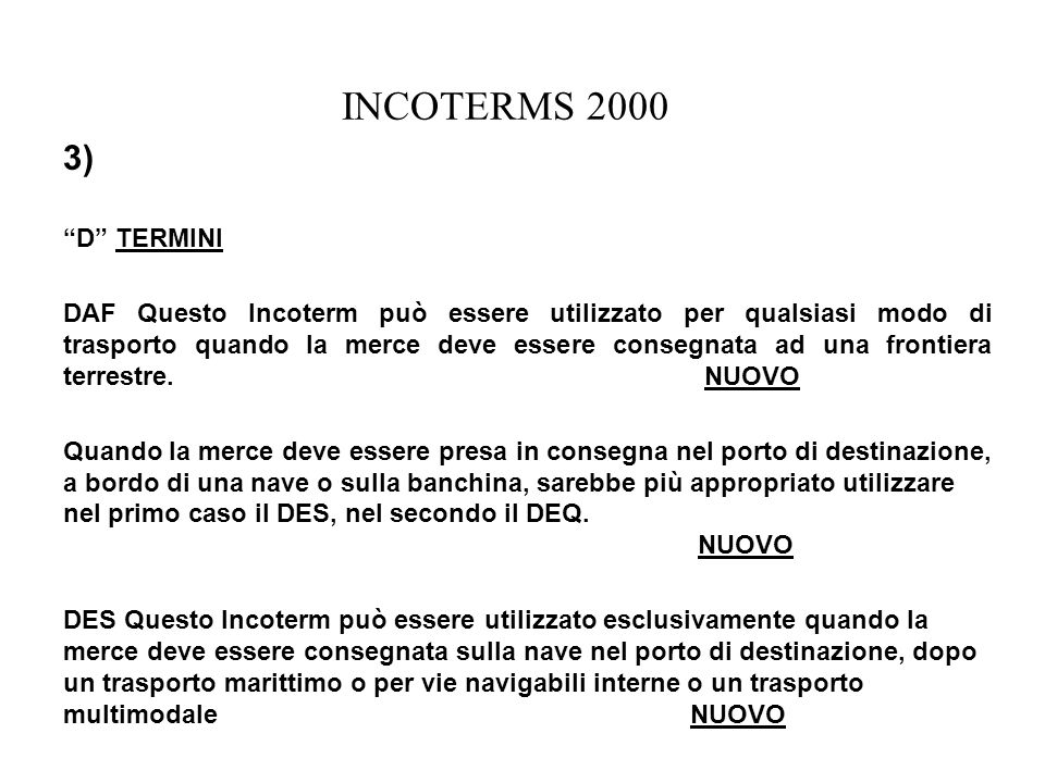 INCOTERMS 2000 3) D TERMINI