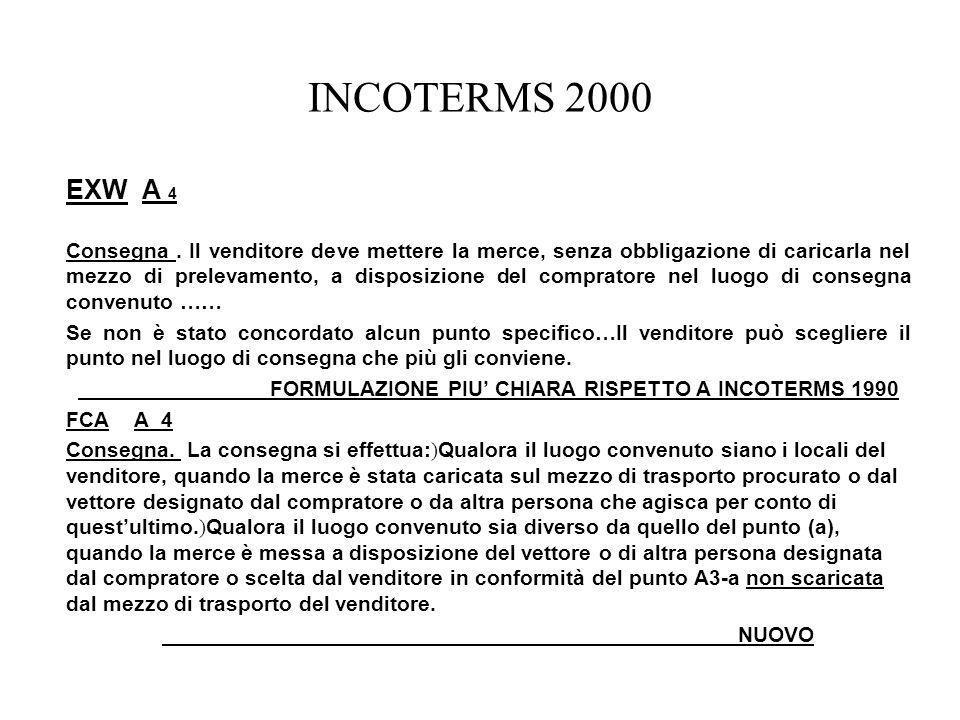 FORMULAZIONE PIU' CHIARA RISPETTO A INCOTERMS 1990