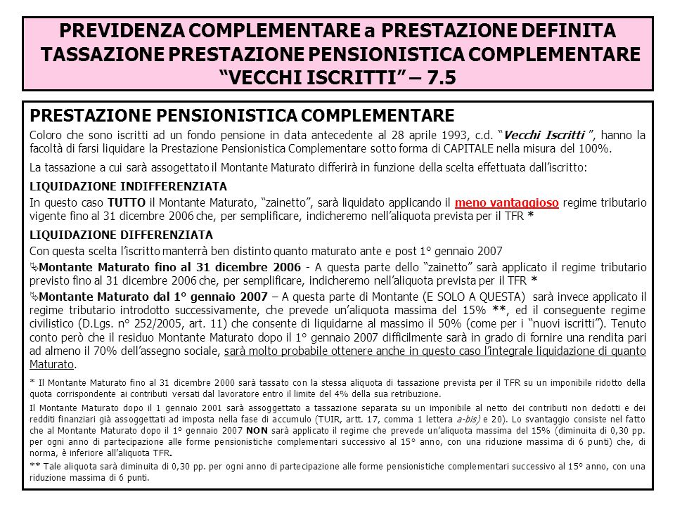 PREVIDENZA COMPLEMENTARE a PRESTAZIONE DEFINITA TASSAZIONE PRESTAZIONE PENSIONISTICA COMPLEMENTARE VECCHI ISCRITTI – 7.5