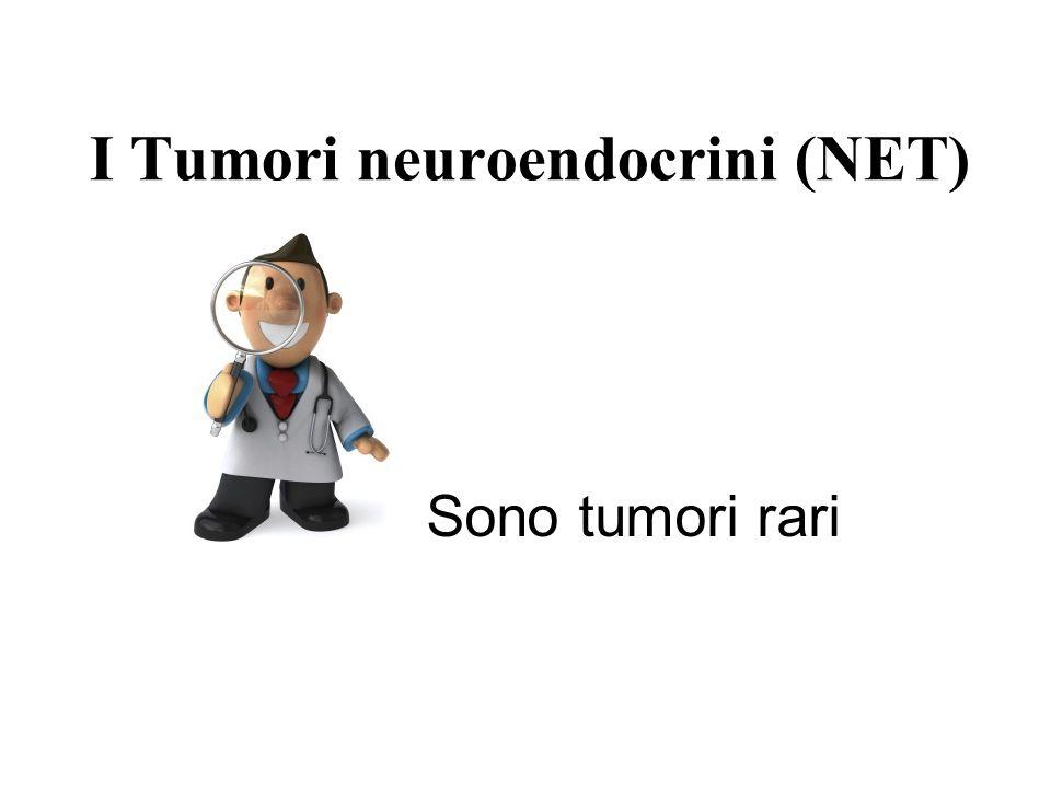 I Tumori neuroendocrini (NET)