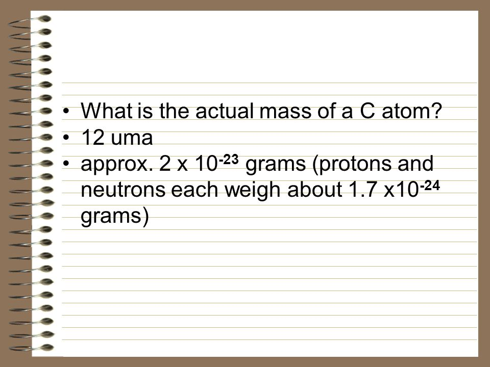 What is the actual mass of a C atom