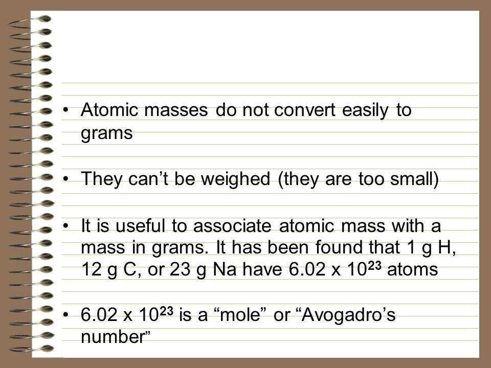 Atomic masses do not convert easily to grams