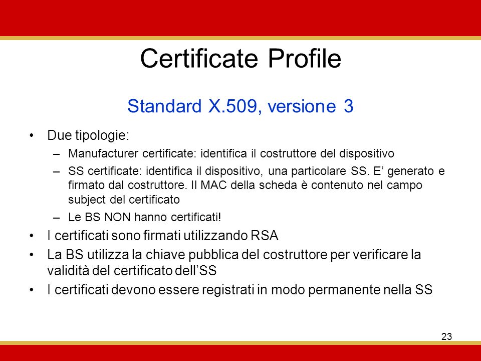 Certificate Profile Standard X.509, versione 3 Due tipologie: