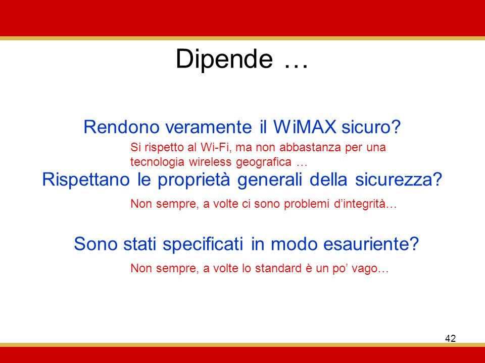 Dipende … Rendono veramente il WiMAX sicuro