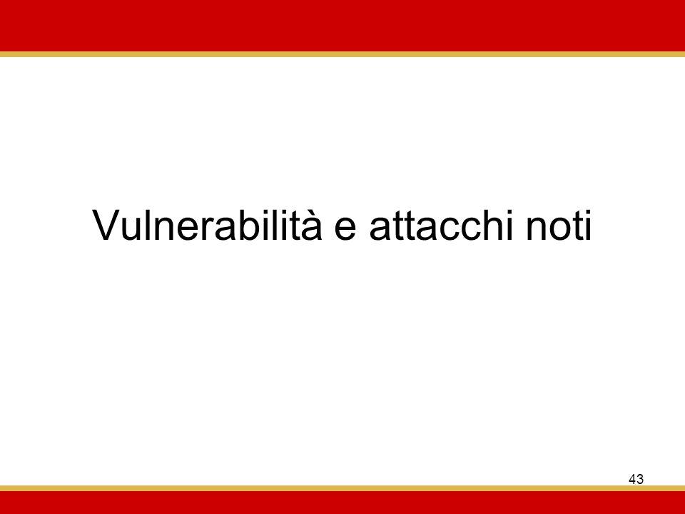Vulnerabilità e attacchi noti