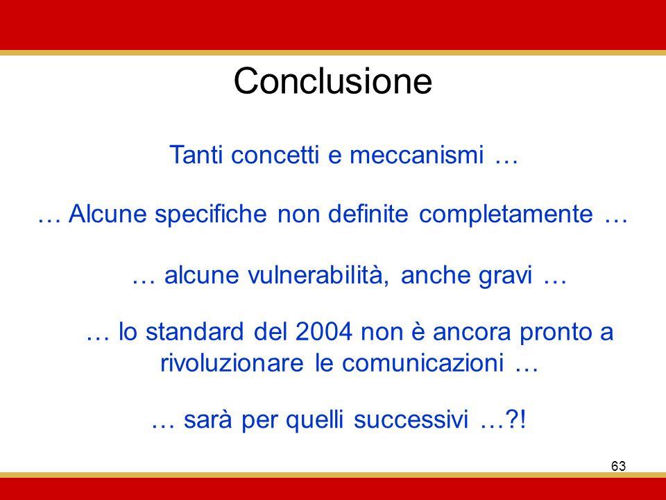 Conclusione Tanti concetti e meccanismi …