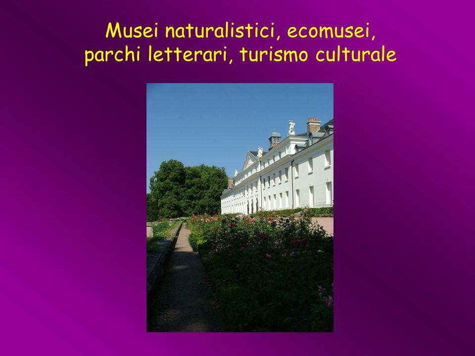 Musei naturalistici, ecomusei, parchi letterari, turismo culturale