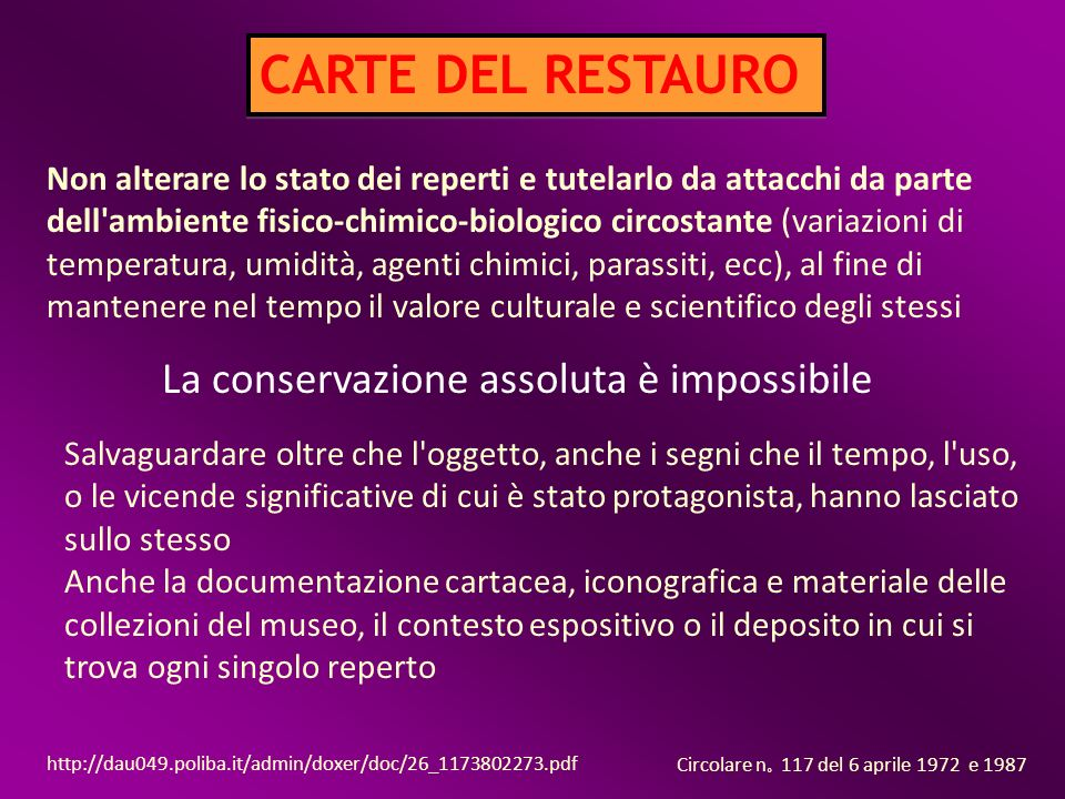 CARTE DEL RESTAURO La conservazione assoluta è impossibile