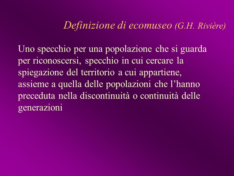 Definizione di ecomuseo (G.H. Rivière)