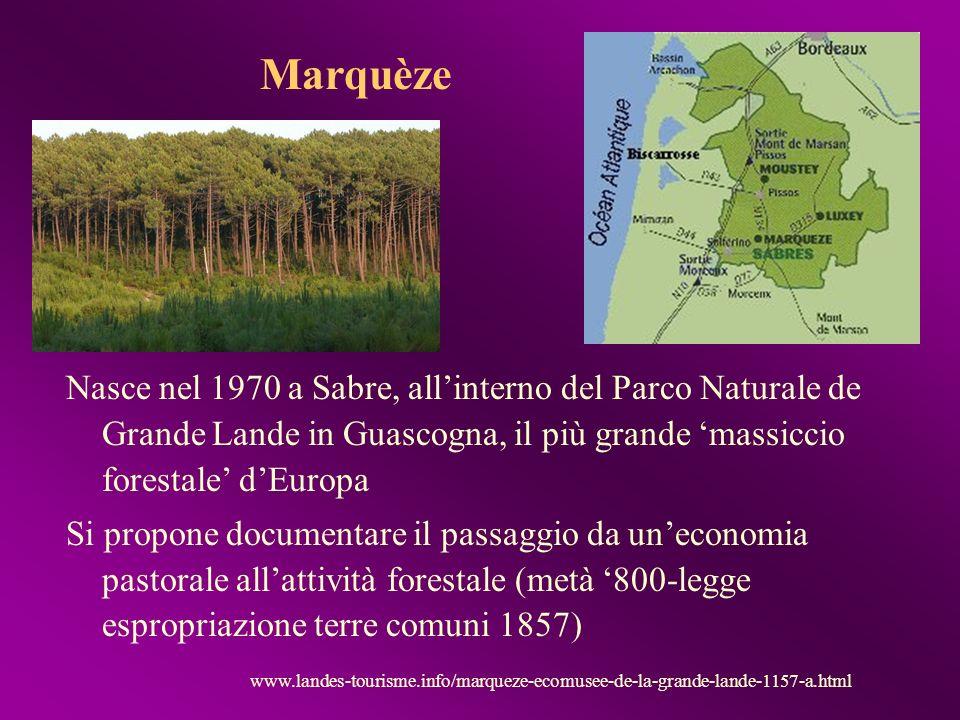 Marquèze Nasce nel 1970 a Sabre, all'interno del Parco Naturale de Grande Lande in Guascogna, il più grande 'massiccio forestale' d'Europa.