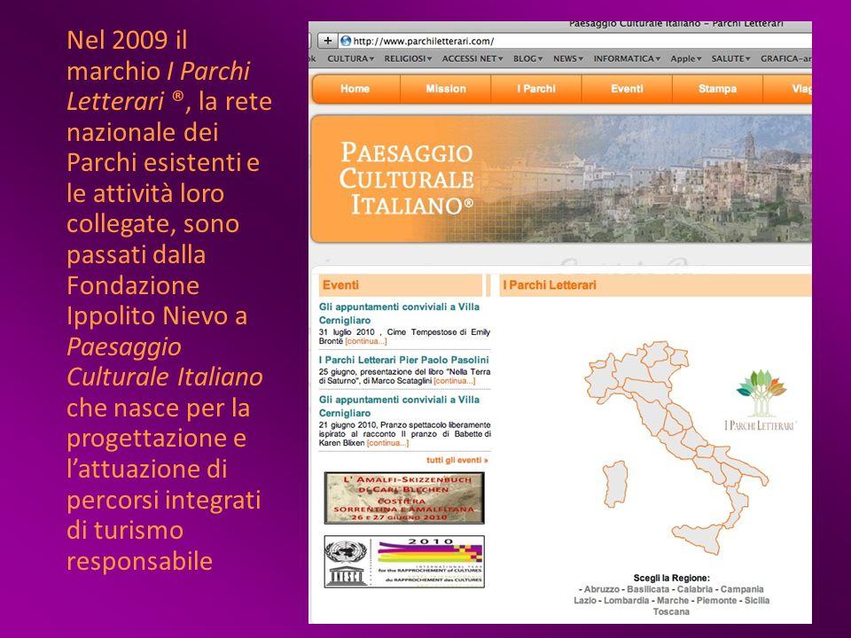 Nel 2009 il marchio I Parchi Letterari ®, la rete nazionale dei Parchi esistenti e le attività loro collegate, sono passati dalla Fondazione Ippolito Nievo a Paesaggio Culturale Italiano che nasce per la progettazione e l'attuazione di percorsi integrati di turismo responsabile