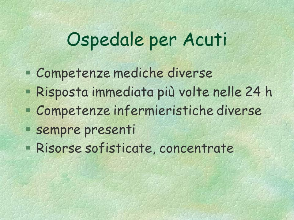 Ospedale per Acuti Competenze mediche diverse