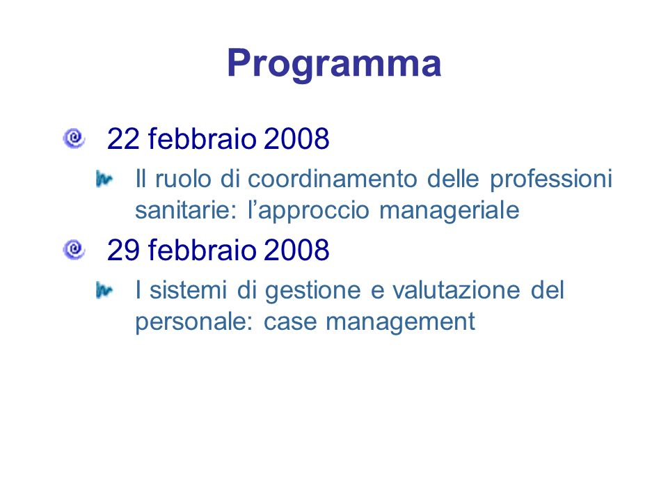 Programma 22 febbraio 2008 29 febbraio 2008