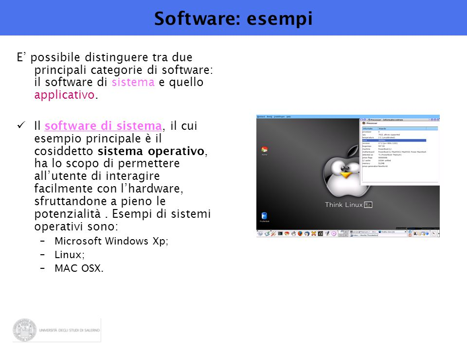 Software: esempi E' possibile distinguere tra due principali categorie di software: il software di sistema e quello applicativo.