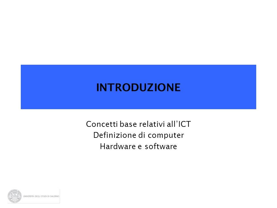 INTRODUZIONE Concetti base relativi all'ICT Definizione di computer
